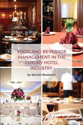 Food and Beverage Management in the Luxury Hotel Industry Cover Image