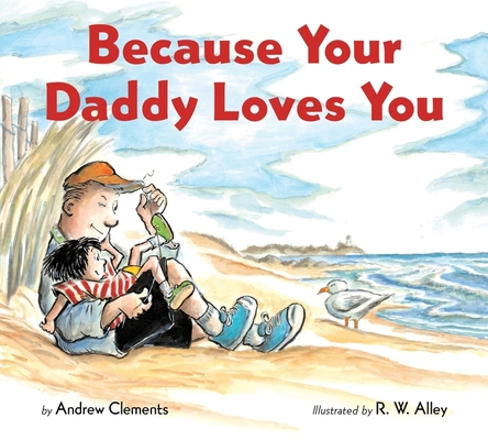 Cover for Because Your Daddy Loves You (board book)