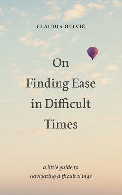 Cover for On Finding Ease in Difficult Times