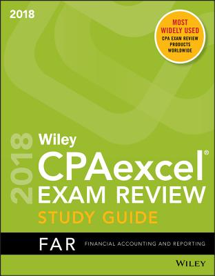 Wiley Cpaexcel Exam Review 2018 Study Guide: Financial Accounting and Reporting Cover Image