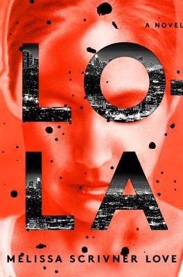 Lola: A Novel (The Lola Vasquez Novels #1) Cover Image