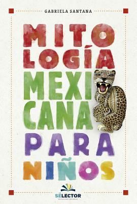 Mitología mexicana para niños Cover Image