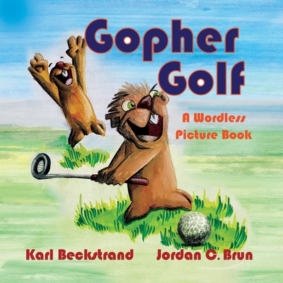 Gopher Golf: A Wordless Picture Book (Stories Without Words #3) Cover Image