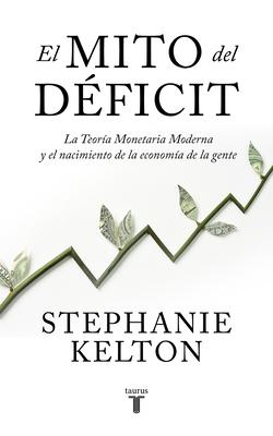 El mito del déficit / The Deficit Myth Cover Image