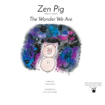 Zen Pig: The Wonder We Are: Volume 1 / Issue 2 Cover Image