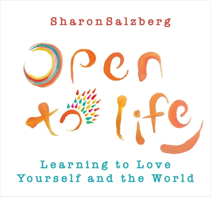 Open to Life: Learning to Love Yourself and the World Cover Image