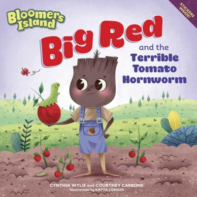 Big Red and the Terrible Tomato Hornworm: Bloomers Island Cover Image
