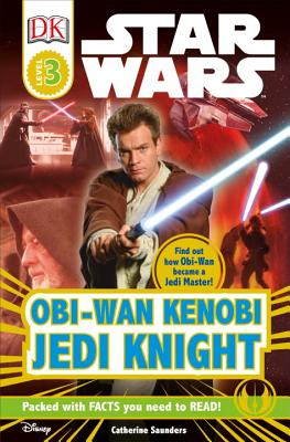 DK Readers L3: Star Wars: Obi-Wan Kenobi, Jedi Knight: Find Out How Obi-Wan Became a Jedi Master! (DK Readers Level 3) Cover Image