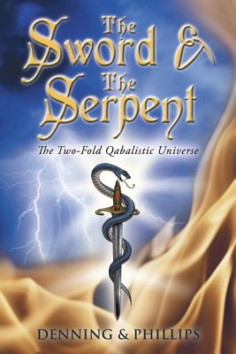 The Sword & the Serpent: The Two-Fold Qabalistic Universe (Magical Philosophy #2) Cover Image