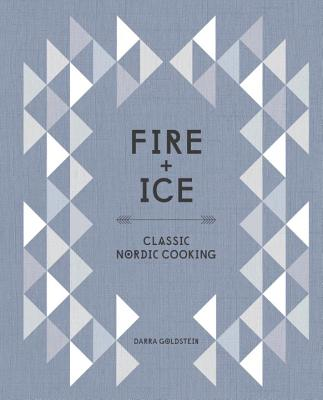 Fire and Ice: Classic Nordic Cooking [A Cookbook] Cover Image
