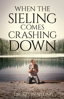 When the Sieling Comes Crashing Down Cover Image