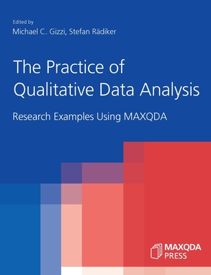 The Practice of Qualitative Data Analysis: Research Examples Using MAXQDA Cover Image