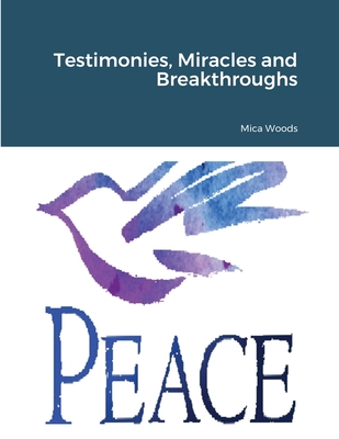 Testimonies, Miracles and Breakthroughs Cover Image