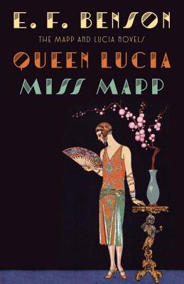 Queen Lucia Amp Miss Mapp The Mapp Amp Lucia Novels Mapp border=