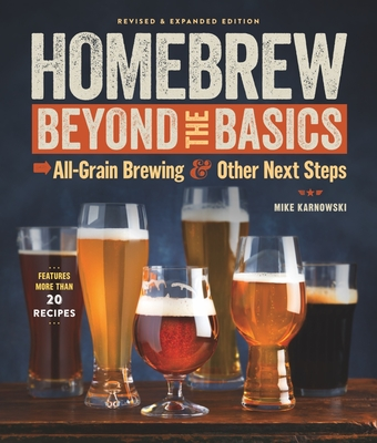 Homebrew Beyond the Basics: All-Grain Brewing & Other Next Steps Cover Image