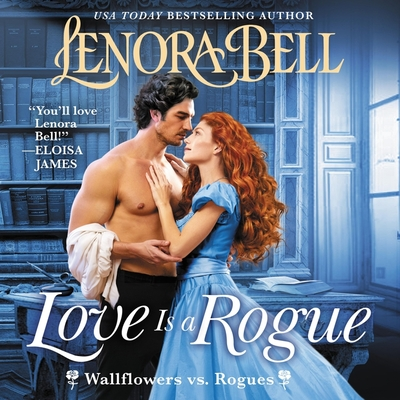 Love Is a Rogue: A Wallflowers vs. Rogues Novel Cover Image