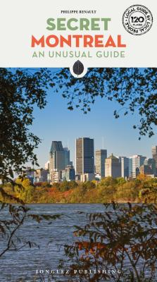 Secret Montreal: An Unusual Guide (Secret Guides) Cover Image