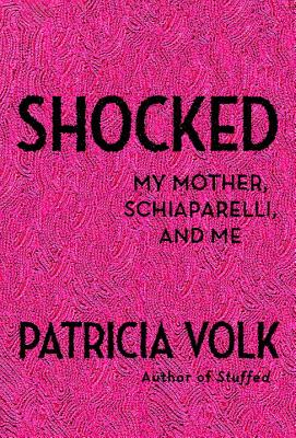 Shocked: My Mother, Schiaparelli, and Me Cover Image