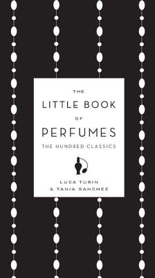 The Little Book of Perfumes: The Hundred Classics Cover Image