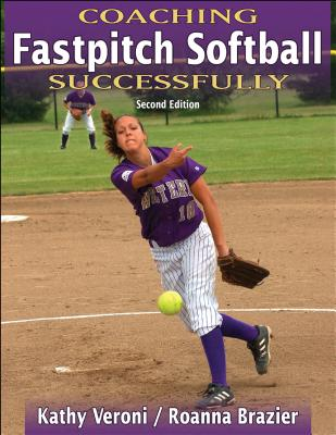 Coaching Fastpitch Softball Successfully (Coaching Successfully) Cover Image