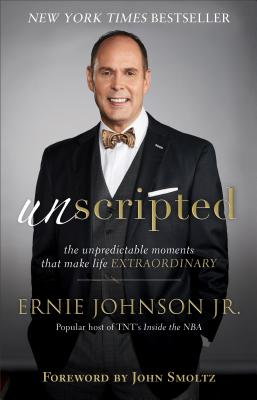 Unscripted: The Unpredictable Moments That Make Life Extraordinary Cover Image