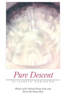 Cover for Pure Descent (New American Poetry #38)