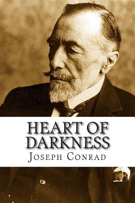 Heart of Darkness: HEART OF DARKNESS By Joseph Conrad: This is an unfathomed, thought provoking book which challenges the readers to ques Cover Image