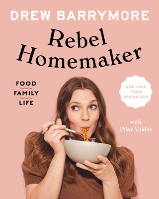cover of Rebel Homemaker by Drew Barrymore.