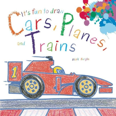 It's Fun to Draw Cars, Planes, and Trains Cover Image