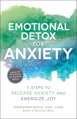 Emotional Detox for Anxiety: 7 Steps to Release Anxiety and Energize Joy Cover Image