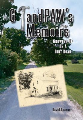 GrandPAW's Memoirs: Growing Up On A Dirt Road Cover Image
