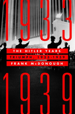 The Hitler Years: Triumph, 1933-1939 Cover Image