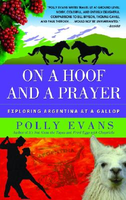 On a Hoof and a Prayer: Exploring Argentina at a Gallop Cover Image