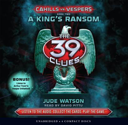 A King's Ransom (The 39 Clues: Cahills vs. Vespers, Book 2) (Audio Library Edition) Cover Image