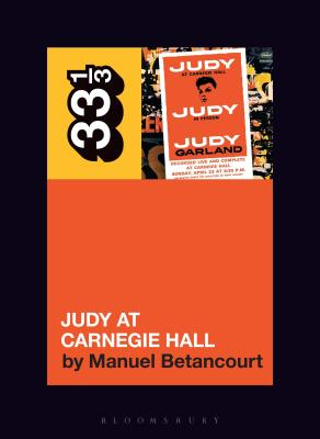 Judy Garland's Judy at Carnegie Hall (33 1/3 #145) Cover Image