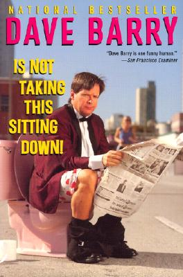 Dave Barry Is Not Taking This Sitting Down Cover