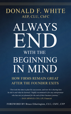Always End with the Beginning in Mind: How Firms Remain Great After the Founder Exits Cover Image