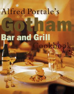 Cover for Alfred Portale's Gotham Bar and Grill
