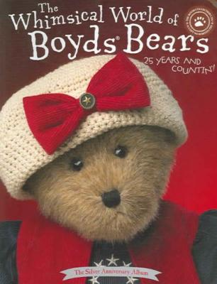 Whimsical World of Boyds Bears: 25 Years and Countin' Cover Image