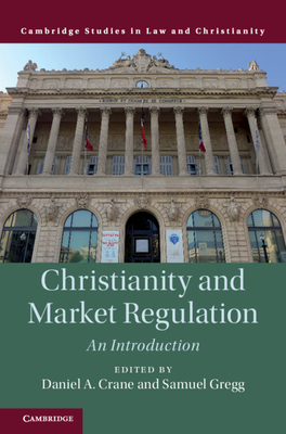 Christianity and Market Regulation: An Introduction (Law and Christianity) Cover Image