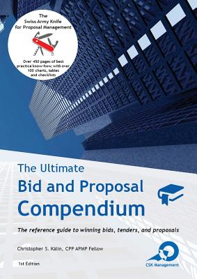 The Ultimate Bid and Proposal Compendium: The reference guide to winning bids, tenders and proposals. Cover Image