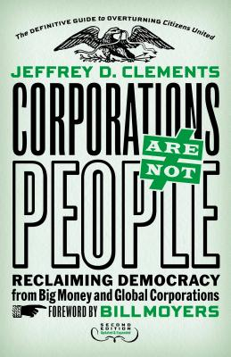 Corporations Are Not People: Reclaiming Democracy from Big Money and Global Corporations Cover Image