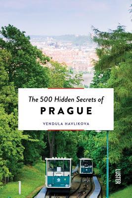 The 500 Hidden Secrets of Prague Cover Image