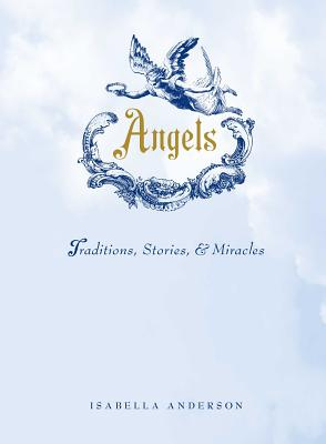 Angels: Traditions, Stories, and Miracles Cover Image