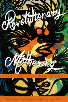 Revolutionary Mothering: Love on the Front Lines Cover Image