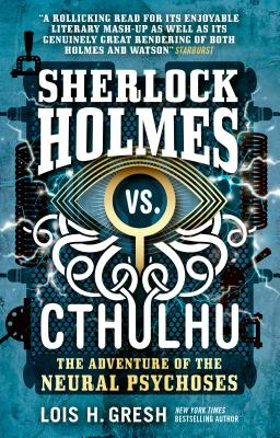 Sherlock Holmes vs. Cthulhu: The Adventure of the Neural Psychoses Cover Image