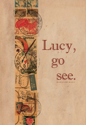 Lucy, go see. (Lucy Pilgrim #1) Cover Image