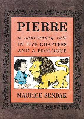 Pierre Board Book: A Cautionary Tale in Five Chapters and a Prologue by Maurice Sendak