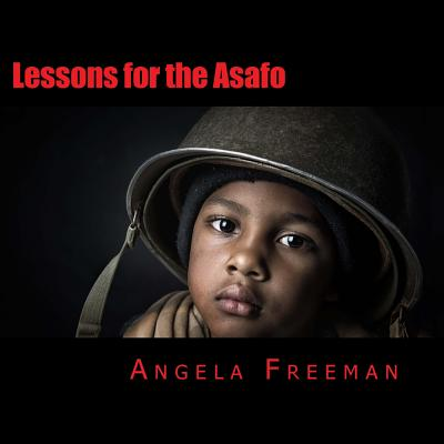 Lessons for the Asafo: Wisdom for Warriors-In-Training Cover Image