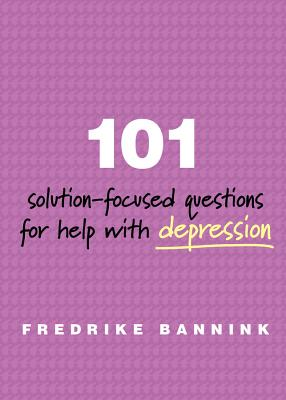 101 Solution-Focused Questions for Help with Depression Cover Image